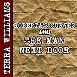 Roberta's Curves & The Man Next Door (BBW erotica)   Terra Williams