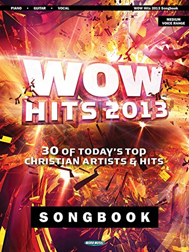Word Music WOW Hits of 2013 Songbook 30 of Today's Top Christian Artists & Hits for ()