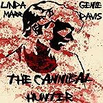The Cannibal Hunter: Bitterlands | Linda Marr,Genie Davis