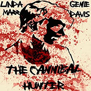 The Cannibal Hunter Audiobook