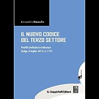 Il nuovo Codice del Terzo Settore: Profili civilistici e tributari. (d.lgs. 3 luglio 2017, n. 117)