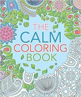 The Calm Coloring Book Arcturus 9781785991691 Amazon Com Books