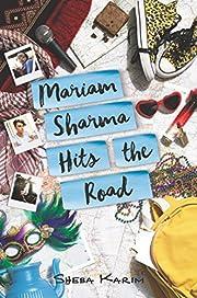 Mariam Sharma Hits the Road de Sheba Karim