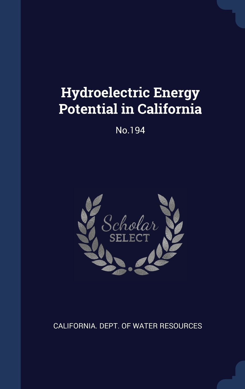 Download Hydroelectric Energy Potential in California: No.194 pdf epub
