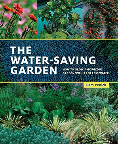 The Water-Saving Garden: How to Grow a Gorgeous Garden with a Lot Less Water ()