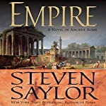 Empire: The Novel of Imperial Rome | Steven Saylor