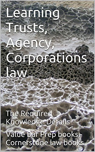 Learning Trusts, Agency, Corporations law * Law e-book: The Required Knowledge Details * Law e-book
