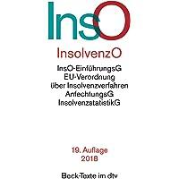 Insolvenzordnung: mit Einführungsgesetz, Insolvenzverfahren, Insolvenzrechtlicher Vergütungsverordnung, Insolvenzstatistikgesetz ... Vorschriften (dtv Beck Texte)