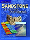 Sandstone Depositional Environments, Peter A. Scholle, 0891813071