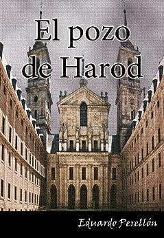 EL POZO DE HAROD. Los tentáculos del Santo Oficio perduran. (Spanish Edition) by [Perellón, Eduardo]