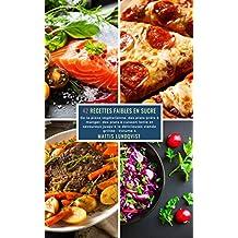 42 Recettes Faibles en Sucre - Volume 4: De la pizza végétalienne, des plats préts à manger, des plats à cuisson lente et savoureux jusqu'à la délicieuses viande grillée (French Edition)