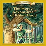 The Merry Adventures of Robin Hood: Bring the Classics to Life | Howard Pyle