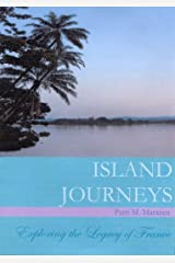Island Journeys, Exploring the Legacy Of France Kindle Edition