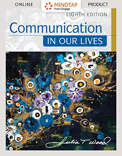 MindTap Communication for Wood's Communication in Our Lives, 8th Edition by Cengage Learning