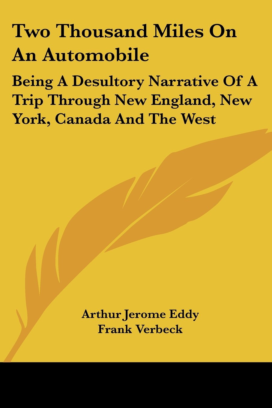 Two Thousand Miles On An Automobile: Being A Desultory Narrative Of A Trip Through New England, New York, Canada And The West pdf
