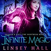 Infinite Magic: Dragon's Gift: The Huntress, Book 5 | Linsey Hall