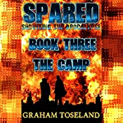 The Camp: Spared - Surviving the Apocalypse, Book Three | Graham Toseland