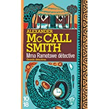 Mma Ramotswe détective (Grands détectives t. 1) (French Edition)