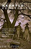 Haunted Cemeteries, Tom Ogden, 0762756586
