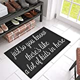 QUICKMUGS2U Funny Quotes just so you know there's like a lot kids in here Non Slip Doormat Entrance Mat Floor Rug Bathroom Mats Indoor/Outdoor