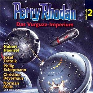 Das Vurguzz-Imperium (Perry Rhodan Hörspiel 02) Hörspiel