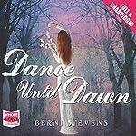 Dance Until Dawn | Berni Stevens