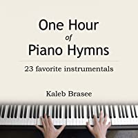 One Hour of Piano Hymns - 23 favorite instrumentals