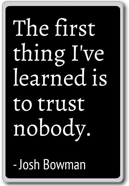 Amazon.com: The first thing I\'ve learned is to trust nobody ...
