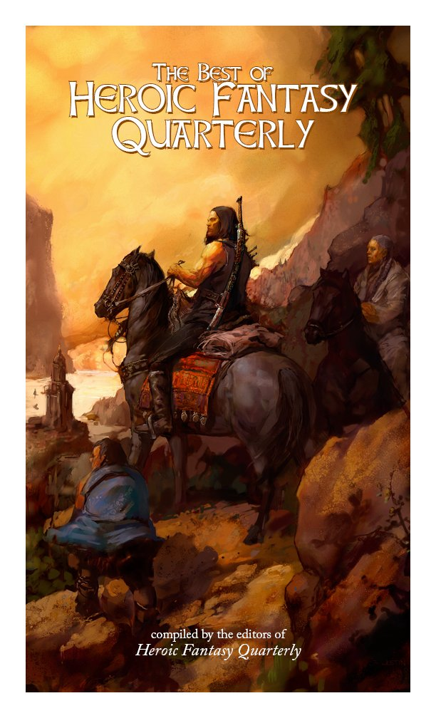 The Best Of Heroic Fantasy Quarterly  Volume 1 2009 2011  English Edition