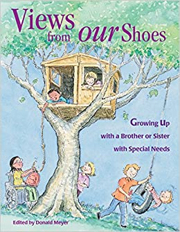 Views From Our Shoes Growing Up With A Brother Or Sister Special Needs Donald Joseph Meyer Cary Pillo 9780933149984 Amazon Books