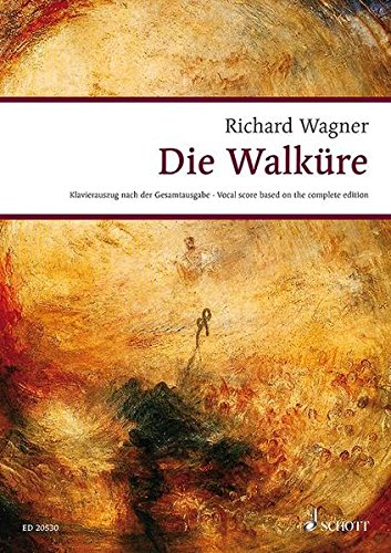 DIE WALKURE WWV 86 B         VOCAL/PIANO SCORE  GERMAN    BASED ON THE COMPLETE EDITION (Wagner Urtext Piano/vocal (Schott Die)