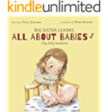 Itty bitty newborn: 0-3 months (Big Sister Learns All About Babies Book 1)