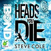 Young Bond: Heads You Die: Young Bond, Book 7 | Steve Cole