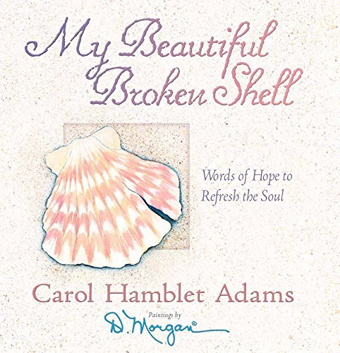 - My Beautiful Broken Shell: Words of Hope to Refresh the Soul