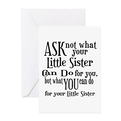 Amazon Com Cafepress Ask Not Little Sister Greeting Card Note