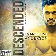 Descended: Alien Mate Index, Book 3 Audiobook by Evangeline Anderson Narrated by William Martin