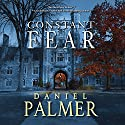 Constant Fear Audiobook by Daniel Palmer Narrated by Peter Berkrot