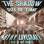The Shadow Out of Time | H. P. Lovecraft