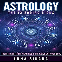 Astrology: The 12 Zodiac Signs