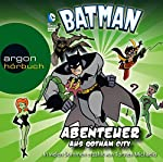 Abenteuer aus Gotham City (Batman: Die Abenteuer) | Michael Dahl,Blake A. Hoena