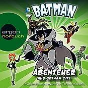 Abenteuer aus Gotham City (Batman: Die Abenteuer) | Michael Dahl, Blake A. Hoena