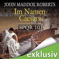 Im Namen Caesars (SPQR 10)