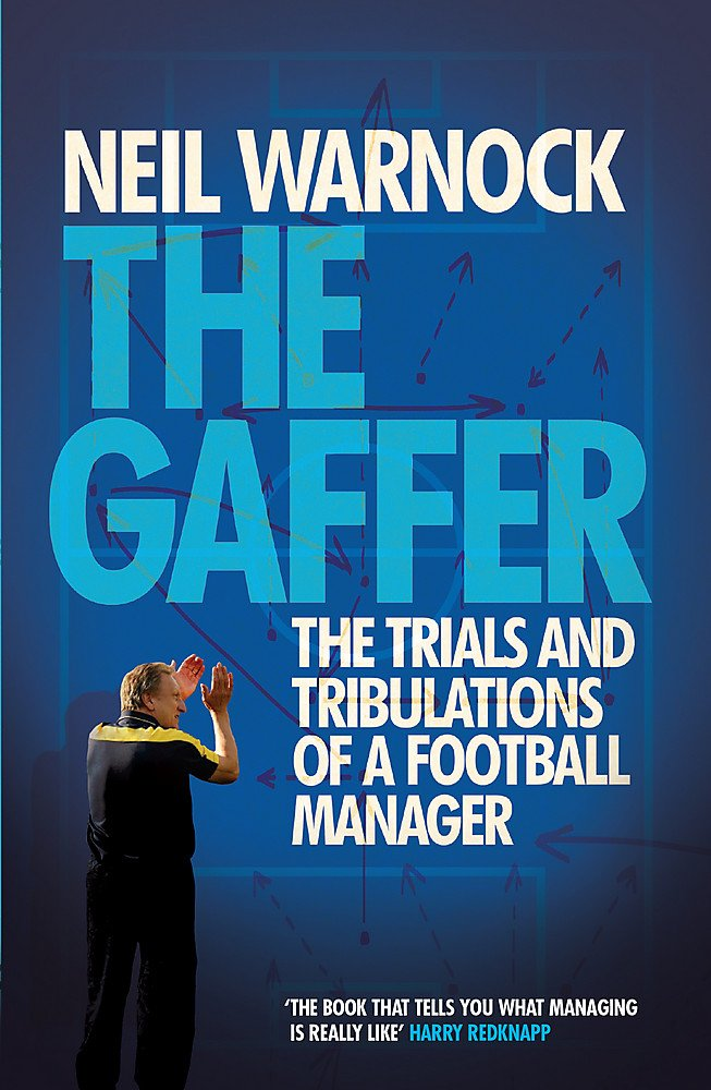 The Gaffer: The Trials and Tribulations of a Football