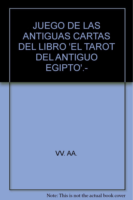 JUEGO DE LAS ANTIGUAS CARTAS DEL LIBRO EL TAROT DEL ANTIGUO EGIPTO.- by VV....: Amazon.es: VV. AA.-: Libros