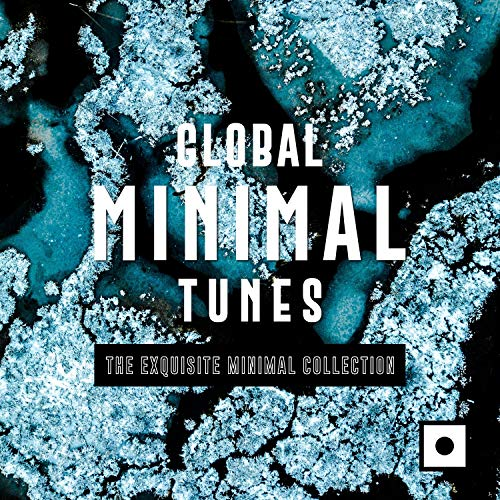Global Minimal Tunes (The Exquisite Minimal Collection)