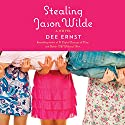 Stealing Jason Wilde: A Novel Audiobook by Dee Ernst Narrated by Gillian Vance