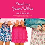Stealing Jason Wilde: A Novel | Dee Ernst