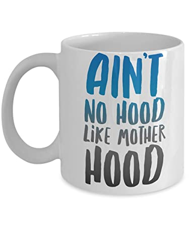 amazon com funny coffee mugs mom ain t no hood like motherhood