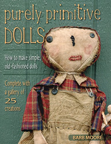 Pattern Art Folk Doll Primitive - Purely Primitive Dolls: How to Make Simple, Old-Fashioned Dolls
