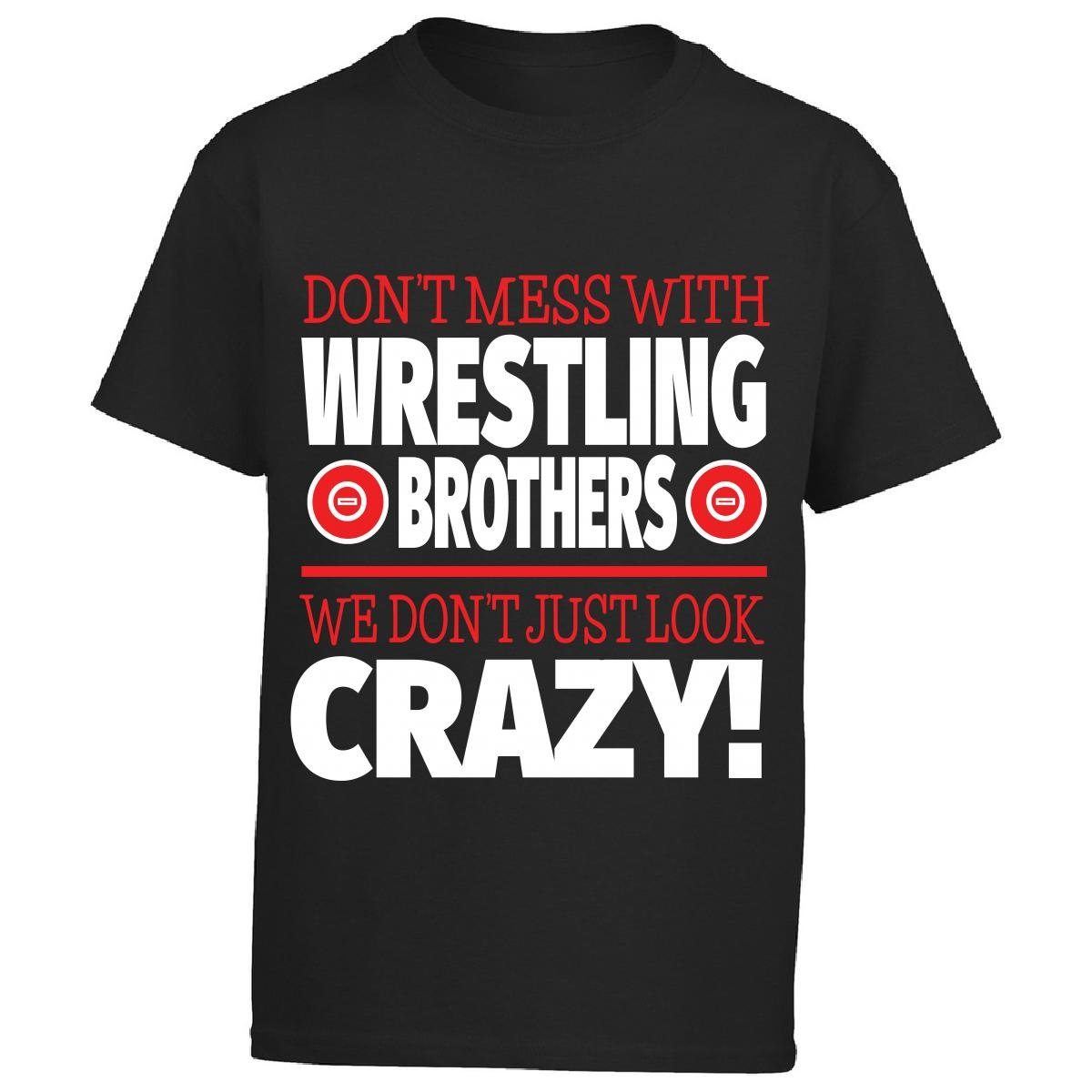 Eternally Gifted Crazy Wrestling Family - Don't Mess With Wrestling Brothers - Boy Boys T-Shirt